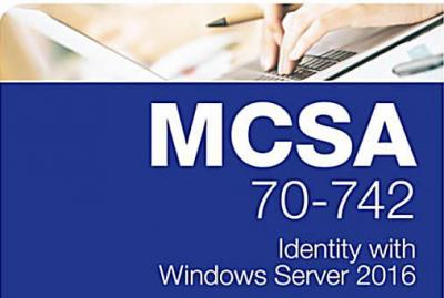 Windows Server 2016 身份管理 (MCSA 认证 70-742)