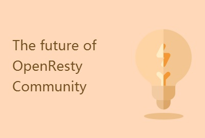 The future of OpenResty Community