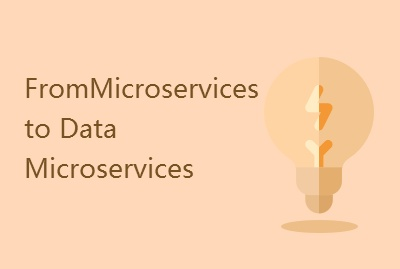 From Microservices to Data Microservices