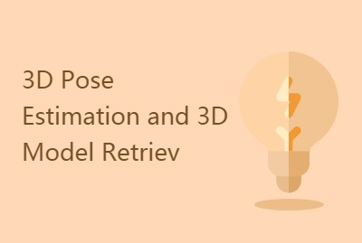 3D Pose Estimation and 3D Model Retriev