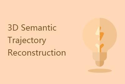 【CVPR2018】3D Semantic Trajectory Reconstruction f